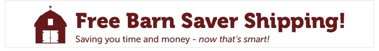 Save with Barn Saver Shipping!