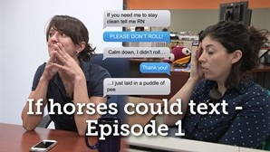 If Horses Could Text - Episode 1