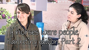 If horses were people - Blanketing Edition, Part 2