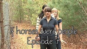 If horses were people - Episode 7