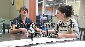 If horses were people - Episode 8