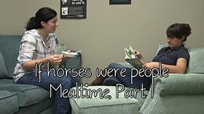 If horses were people - Mealtime Part 1